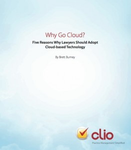 Why Go Cloud? Five Reasons Why Lawyers Should Adopt Cloud-Based Technology