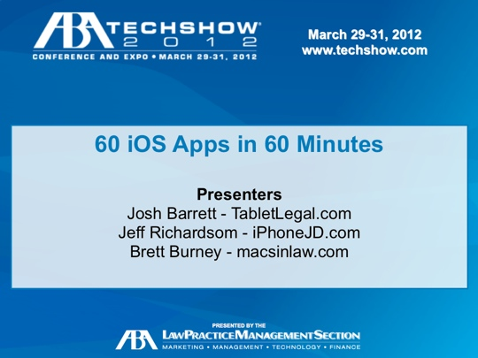 60 iOS Apps for Lawyers in 60 Minutes from Brett Burney Josh Barret and Jeff Richardson